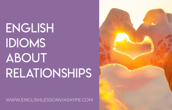 12 English Idioms about relationships. Intermediate level English. #learnenglish #englishlessons #englishteacher #ingles #aprenderingles