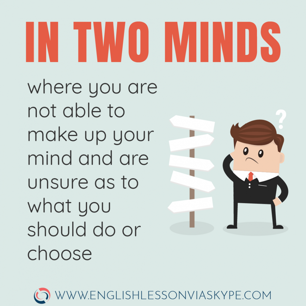 In two minds idiom meaning. English idioms about decisions. Learn idioms in context. Intermediate level English. #learnenglish #englishlessons #skype #idioms #englishteacher #vocabulary #hoctienganh #ingles #อังกฤษ #английский #英语 #영어