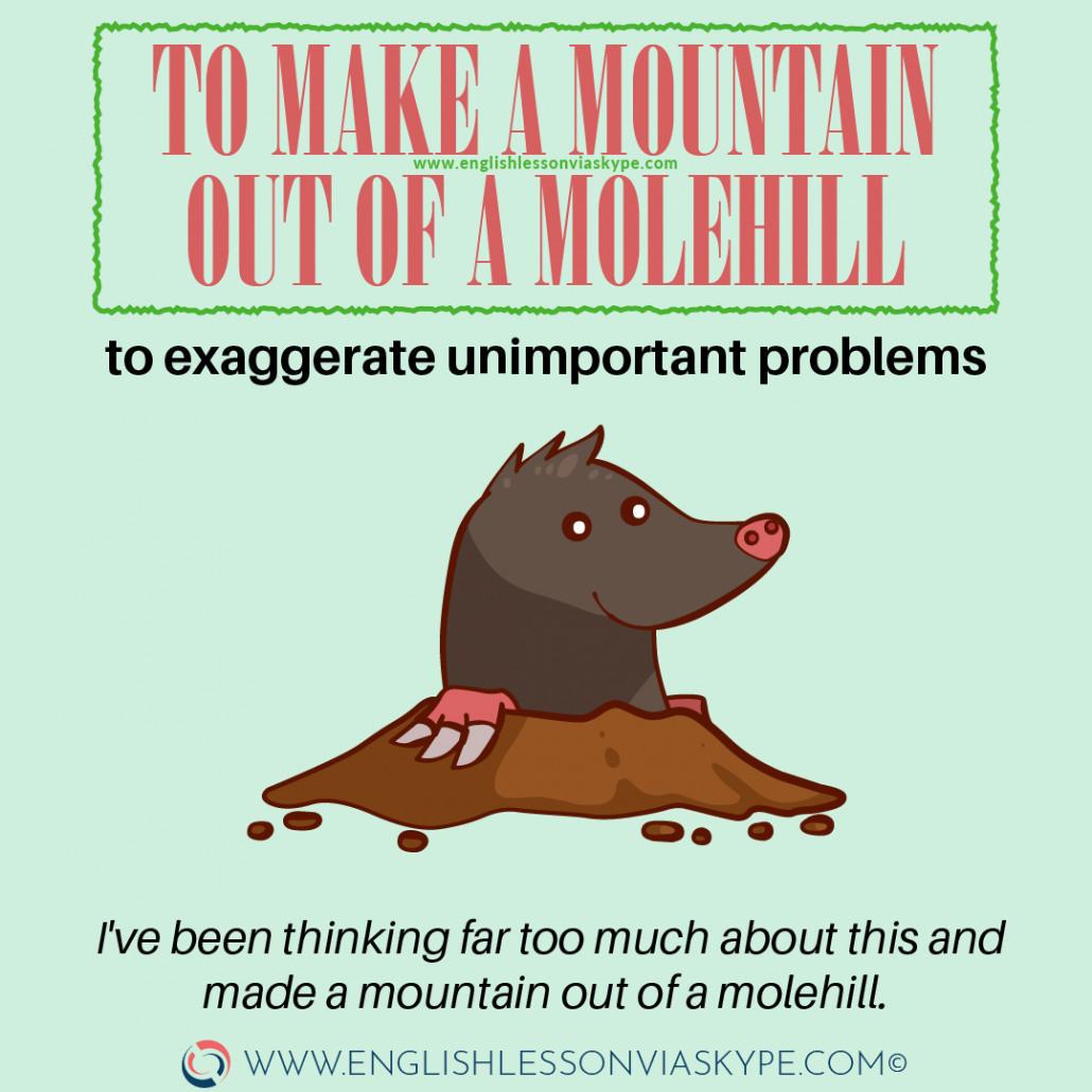 Mountain of a molehill idiom meaning. English Idioms related to decisions and problems. English idioms in context. #idioms #learnenglish #englishlessons #englishteacher #vocabulary #hoctienganh #ingles #อังกฤษ #английский #英语 #영어