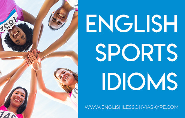 English Sports Idioms. English idioms related to sport. Intermediate level English vocabulary. #learnenglish #englishlessons #englishteacher #ingles #aprenderingles