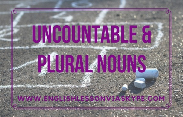 Uncountable and plural nouns in English