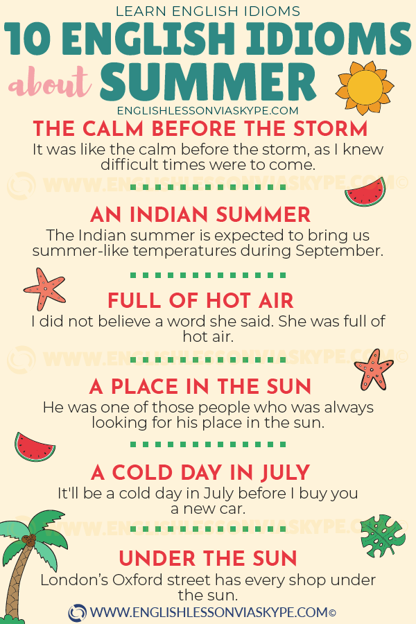 10 English Idioms related to Summer. How to talk about summer in English. Useful phrases. www.englishlessonviaskype.com #learnenglish #englishlessons #tienganh #EnglishTeacher #vocabulary #ingles #อังกฤษ #английский #aprenderingles #english #cursodeingles #учианглийский #vocabulário #dicasdeingles #learningenglish #ingilizce #englishgrammar #englishvocabulary #ielts #idiomas