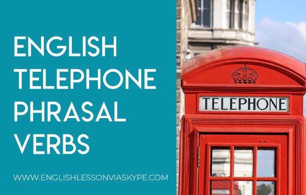 List of English Telephone Phrasal Verbs - English Lesson via