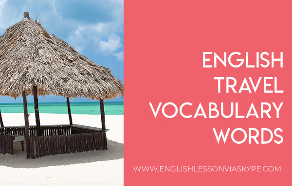 English travel vocabulary. English vocabulary words related to travel. Intermediate level English lessons. #learnenglish #englishlessons #englishteacher #ingles