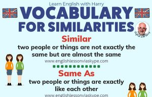 English vocabulary words and phrases to describe similarities. Similar vs same as. Advanced English lessons at www.englishlessonviaskype.com #learnenglish #englishlessons