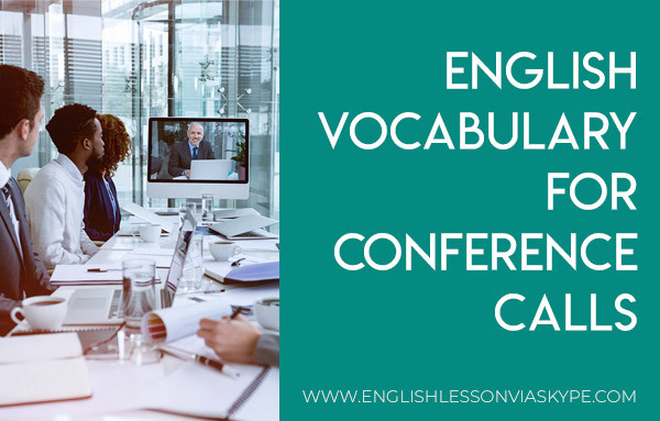 English Vocabulary for Conference Calls. www.englishlessonviaskype.com #learnenglish #englishlessons #tienganh #EnglishTeacher #vocabulary #ingles #อังกฤษ #английский #aprenderingles #english #cursodeingles #учианглийский #vocabulário #dicasdeingles #learningenglish #ingilizce #englishgrammar #englishvocabulary #ielts #idiomas