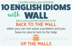 English Idioms connected with WALL