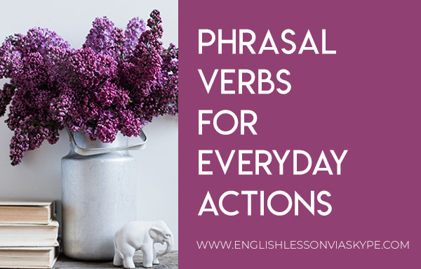 English Phrasal Verbs for everyday actions. Intermediate level English. Effortless English learning. #learnenglish #phrasalverbs #englishteacher #englishlessons #inglese #ingles #aprenderingles