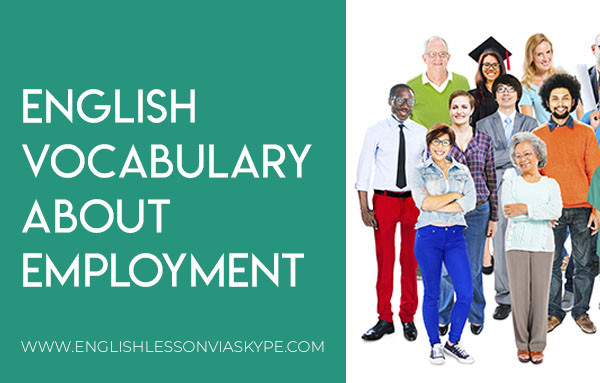 English Vocabulary about Employment. Useful phrases and expressions related to employment. Intermediate level English vocabulary. #learnenglish #englishlessons #englishteacher #aprenderingles #ingles