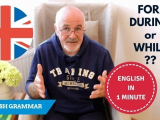 Learning English Grammar: how to use prepositions for, during and while