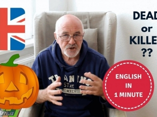 How to speak English correctly - dead or killed?