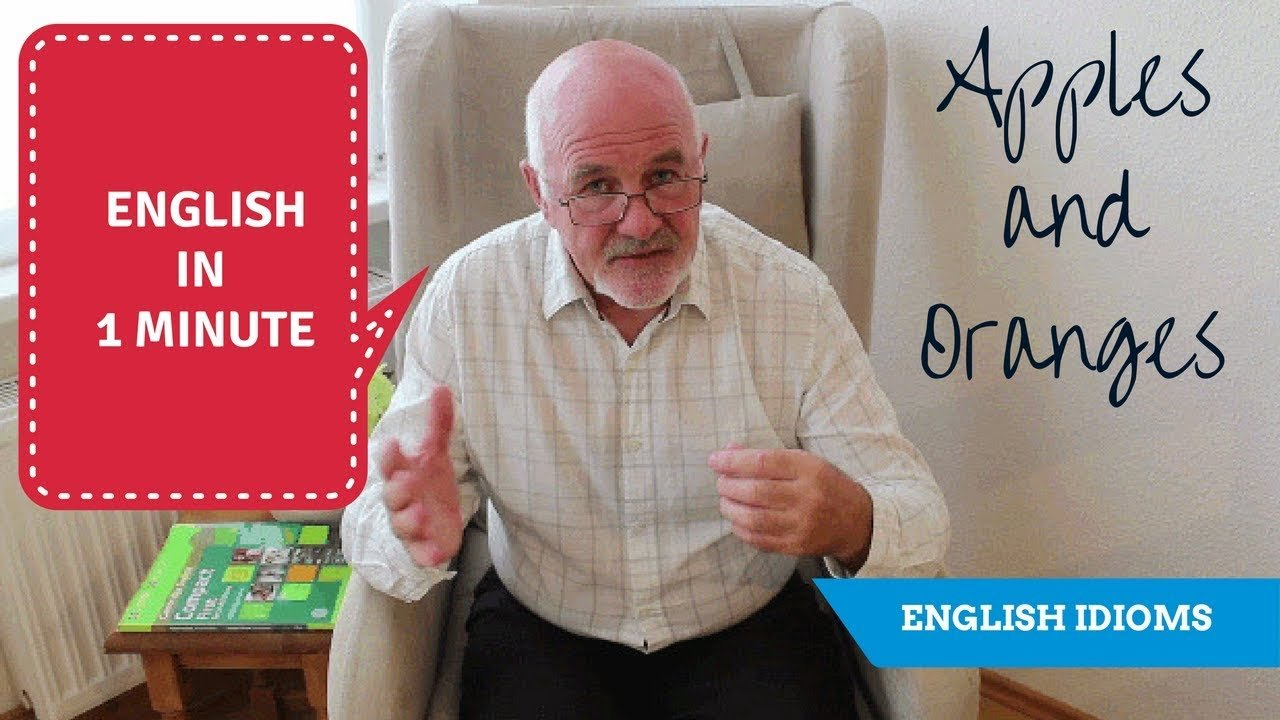Learning English idioms - Apples and Oranges