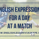 English expressions for a day at a match