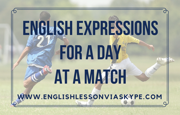 Learn English expressions for a day at a match