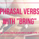 Learn English phrasal verbs with Bring