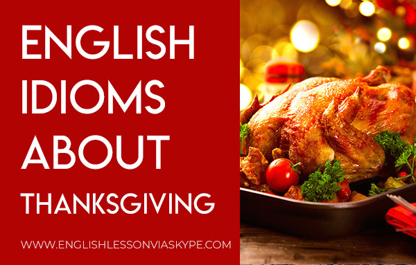6 English idioms and phrases related to thanksgiving. Improve English vocabulary. Learn English with Harry at www.englishlessonviaskype.com #learnenglish #englishlessons #tienganh #EnglishTeacher #vocabulary #ingles #อังกฤษ #английский #aprenderingles #english #cursodeingles #учианглийский #vocabulário #dicasdeingles #learningenglish #ingilizce #englishgrammar #englishvocabulary #ielts #idiomas