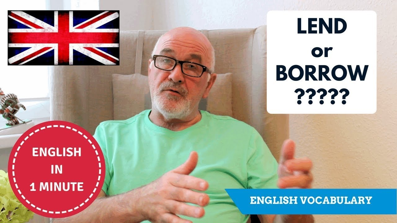Speak English fluently - difference between Lend and Borrow