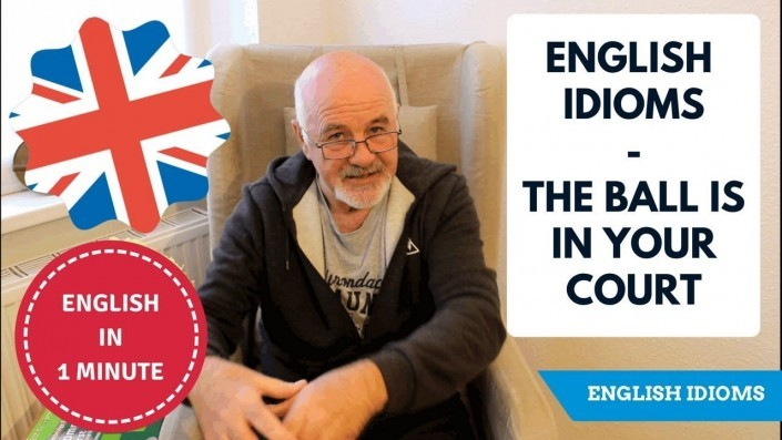 Learning English idioms: the ball is in your court