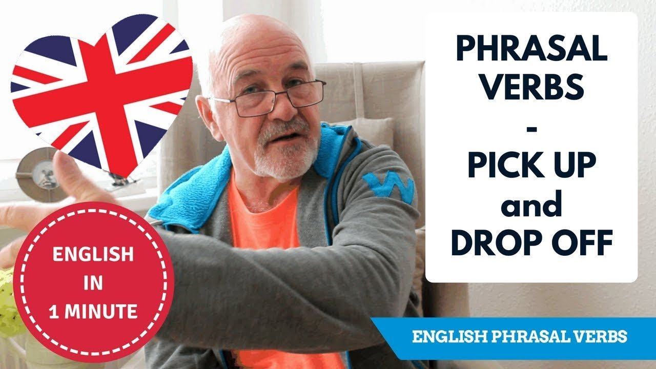 Speak English fluently: understand phrasal verbs - Pick up and drop off