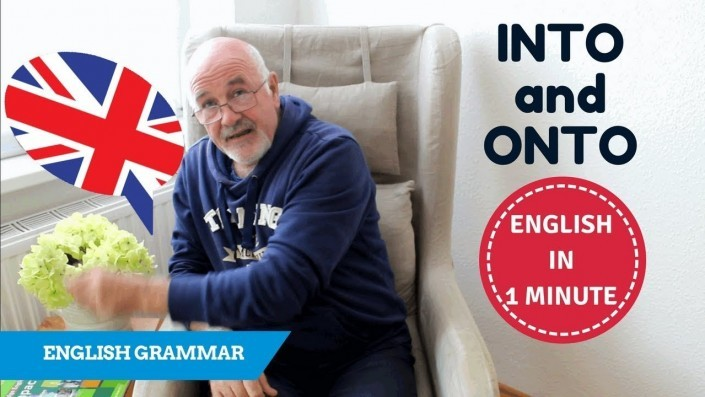 Speak English fluently - how to use prepositions Into and Onto?