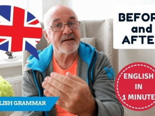 Speak English fluently: how to use Before and After?