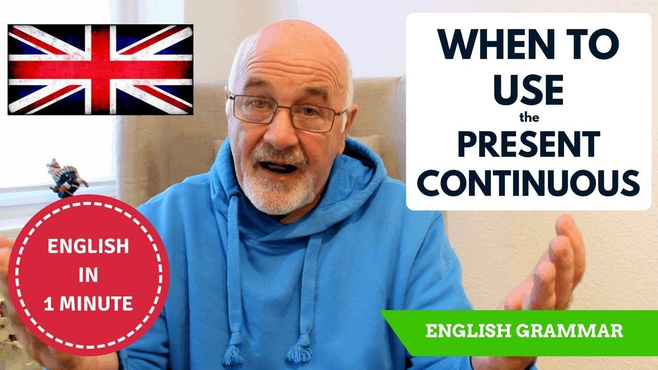 Learning English Grammar - when to use Present Continuous