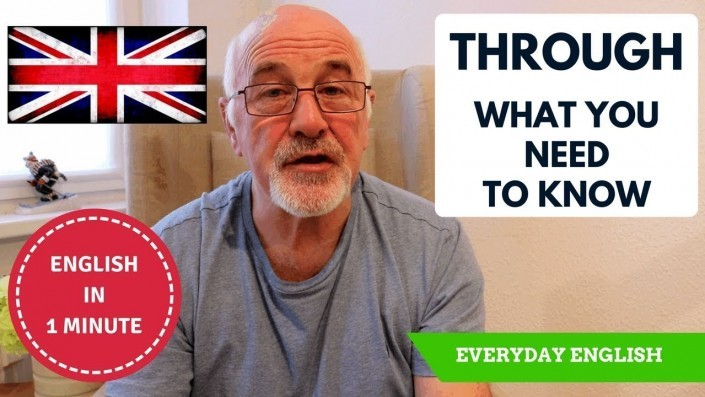 Learn to speak everyday English - everything you need to know about Through