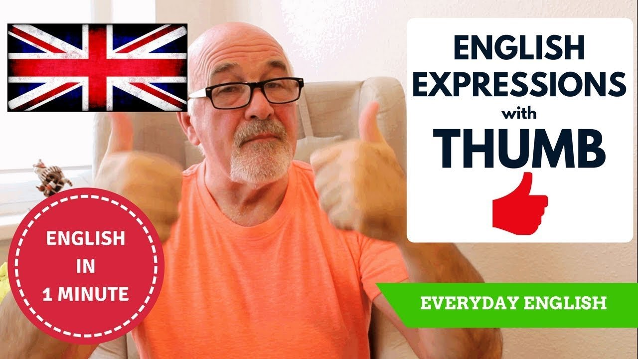 Learn real English - English expressions with thumb