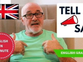 Learning real English - difference between Say and Tell