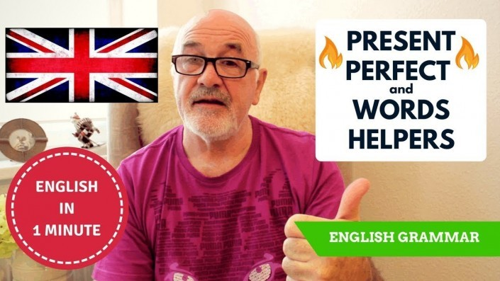 How to learn English Grammar - Present Perfect Tense Helpers