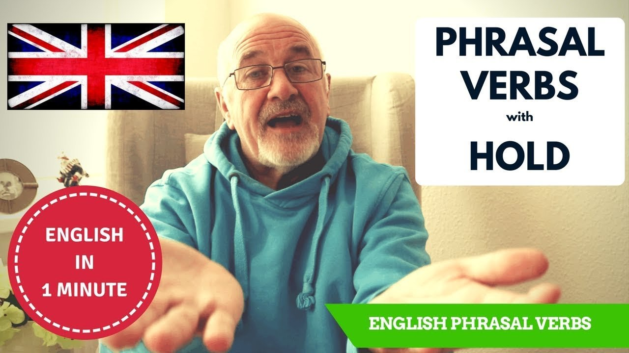 Common phrasal verbs with Hold