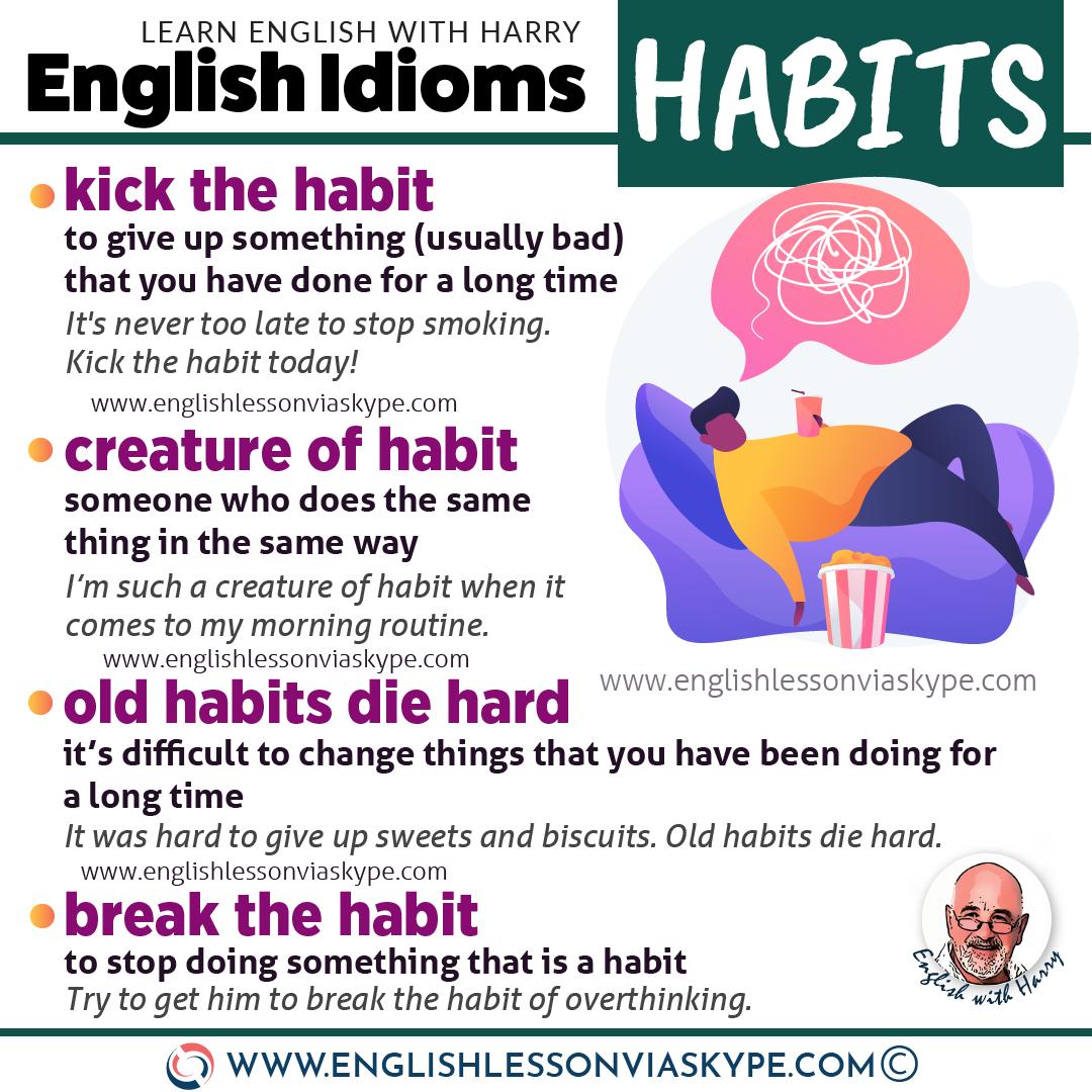 Learn English idioms related to habits. Learn English idioms in context. Intermediate level English lessons. www.englishlessonviaskype.com #learnenglish #englishlessons #englishteacher #ingles #aprenderingles #nuevo #ielts #toefl #englishlanguage
