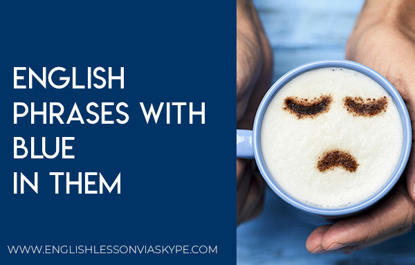 English Idioms and Phrases with Blue in them. Intermediate level English vocabulary. Improve English speaking skills. #learnenglish #englishlessons #englishteacher #inlges #aprenderingles #englishidioms