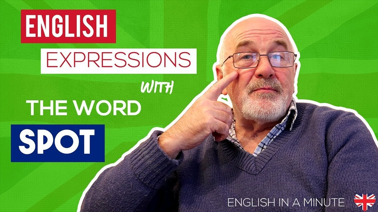 Learn English Expressions with the word SPOT