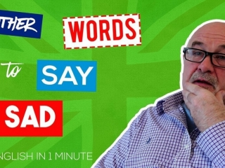 Other words to say SAD in English