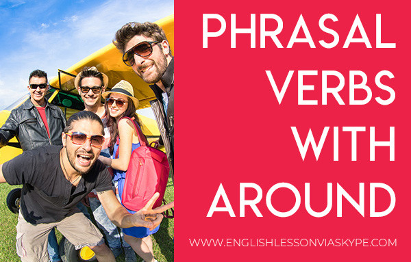 Popular Phrasal Verbs with Around. Common Phrasal Verbs with Around. Speak better English easily. #learnenglish