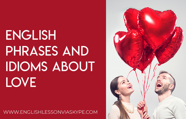 English Idioms and Phrases about Love. Learn useful vocabulary at www.englishlessonviaskype.com #learnenglish #englishlessons #tienganh #EnglishTeacher #vocabulary #ingles #อังกฤษ #английский #aprenderingles #english #cursodeingles #учианглийский #vocabulário #dicasdeingles #learningenglish #ingilizce #englishgrammar #englishvocabulary #ielts #idiomas