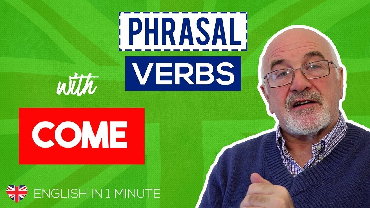 English Phrasal Verbs with COME