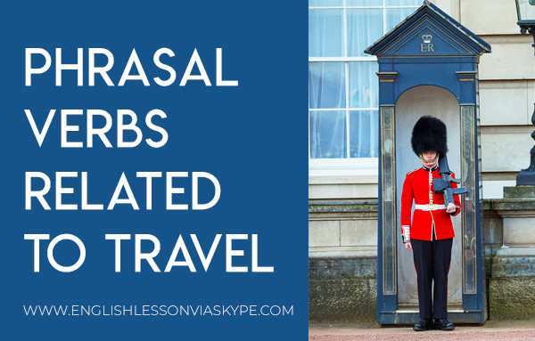 12 English Travel Phrasal Verbs - English Lesson via Skype