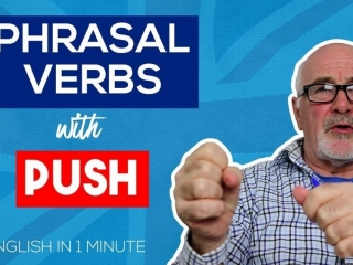 Phrasal Verbs with PUSH and their meanings