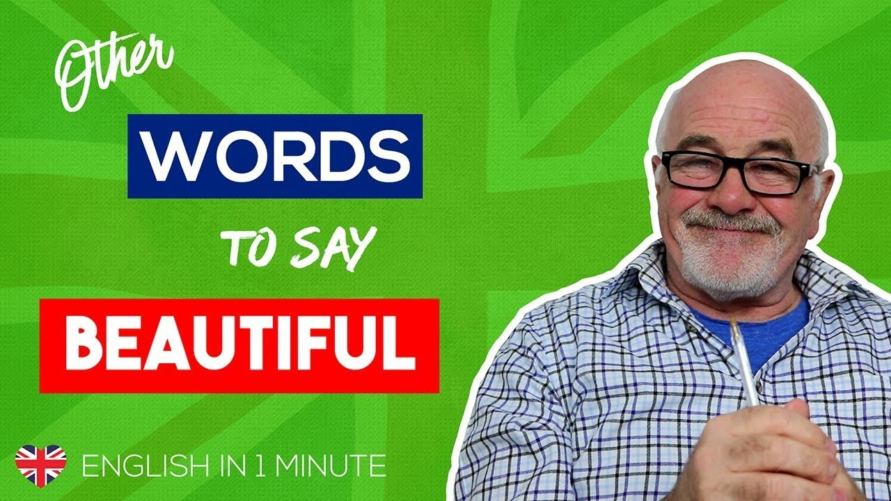 Other words for beautiful in English