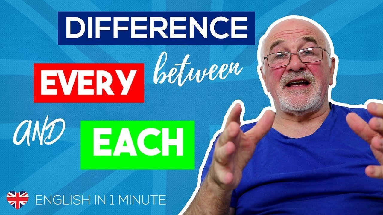 Improve your English skills - difference between EVERY and EACH