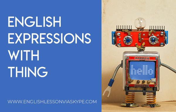 English Expressions with the Word Thing. Intermediate level English. Effortless English. #learnenglish #englishlessons #englishteacher #ingles #aprenderingles #englishvocabulary