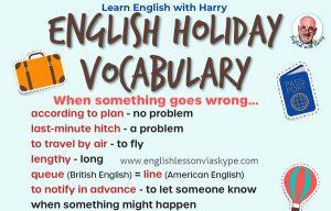 Intermediate English holiday vocabulary. Advanced English expressions. Holiday problems vocabulary. Study advanced English. www.englishlessonviaskype.com #learnenglish #englishlessons #tienganh #EnglishTeacher #vocabulary #ingles #อังกฤษ #английский #aprenderingles #english #cursodeingle