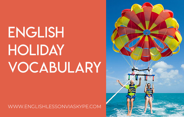 Intermediate English holiday vocabulary. Useful English expressions. Learn English with Harry at www.englishlessonviaskype.com #learnenglish #englishlessons #tienganh #EnglishTeacher #vocabulary #ingles #อังกฤษ #английский #aprenderingles #english #cursodeingle