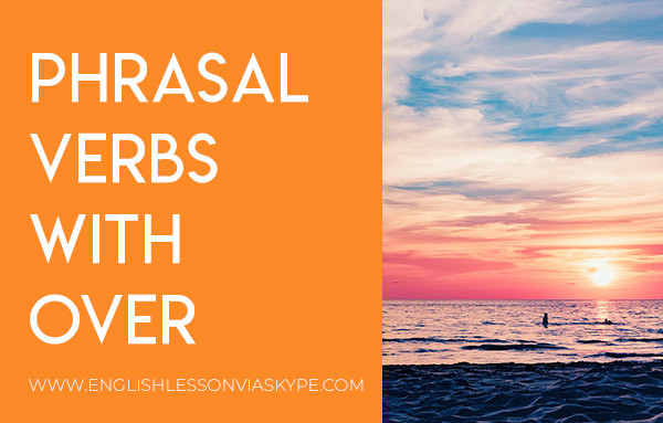 English Phrasal Verbs with OVER. Intermediate level English vocabulary. Effortless English. #learnenglish #phrasalverbs #ingles #aprenderingles #english #vocabulary
