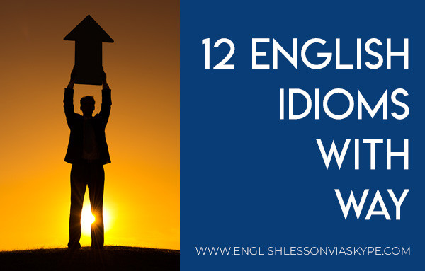 12 English Idioms with Way. On the way out. Ways and means. www.englishlessonviaskype.com #learnenglish #englishlessons #английский #angielski #nauka #ingles #Idiomas #idioms #English #englishteacher #ielts #toefl #vocabulary #ingilizce #inglese