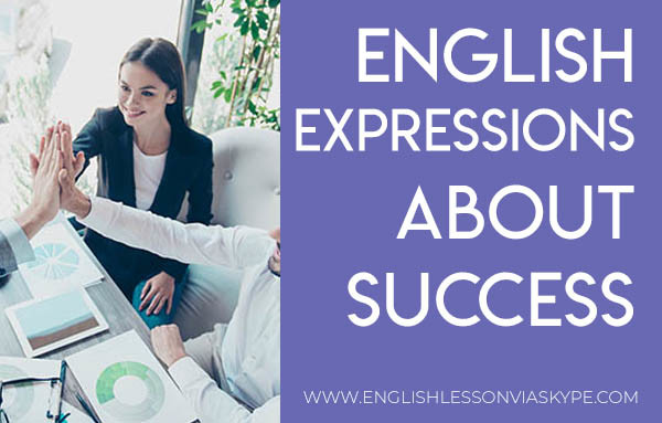 English expressions about success. www.englishlessonviaskype.com #learnenglish #englishlessons #tienganh #EnglishTeacher #vocabulary #ingles #อังกฤษ #английский #aprenderingles #english #cursodeingles #учианглийский #vocabulário #dicasdeingles #learningenglish #ingilizce #englishgrammar #englishvocabulary #ielts #idiomas