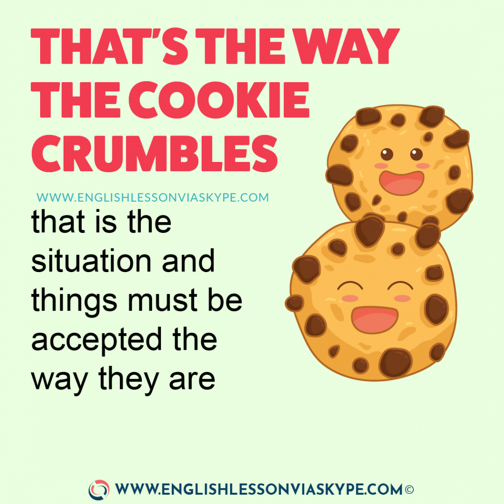 12 English Expressions with WayThat's the way the cookie crumbles meaning. www.englishlessonviaskype.com #learnenglish #englishlessons #английский #angielski #nauka #ingles #Idiomas #idioms #English #englishteacher #ielts #toefl #vocabulary #ingilizce #inglese