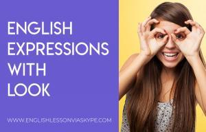 English Expressions with LOOK
